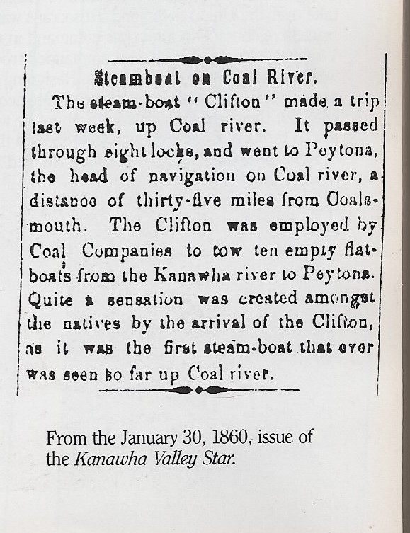 An article from Jan. 30, 1860, Kanawha Valley Star about a steam-boat travelling up the Coal River.  Taken from Kanawha Valley Images, pg. 69.