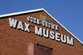 In addition to the many displays at Harper's Ferry NPS, visitors can tour this wax museum.