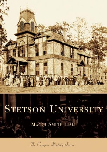 A History of Stetson University by Maggi Smith Hall