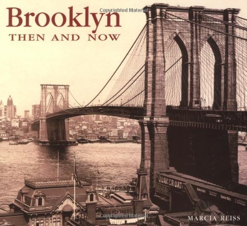 Brooklyn Then and Now-for more information about this book, which combines historic photos with information about the growth of the city, please click the link below.