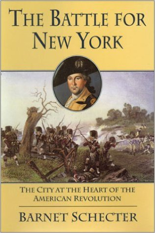 Barnet Schecter, The Battle for New York. Click the link below to learn more about this book.