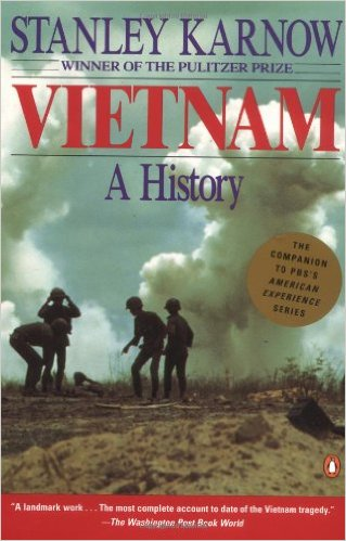 For an overview of the history of the Vietnam conflict, consider this book by Pulitzer-prize winning author Stanley Karnow