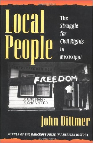 John Dittmer, Local People: The Struggle for Civil Rights in Mississippi-to learn more about this book, please click the link below.
