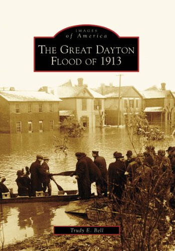 The Great Dayton Flood of 1913 by Trudy E. Bell. For more information about this book, please click the link below.