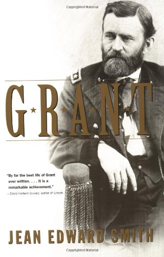 Grant by Jean Edward Smith-To learn more about this book from award-winning biographer Jean Edward Smith, please click the link below.