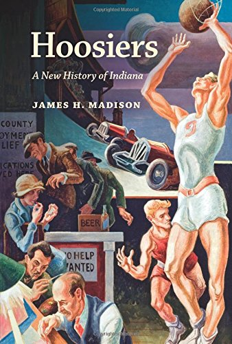 Learn more about the history of Indiana-Hoosiers: A New History of Indiana by James H. Madison.