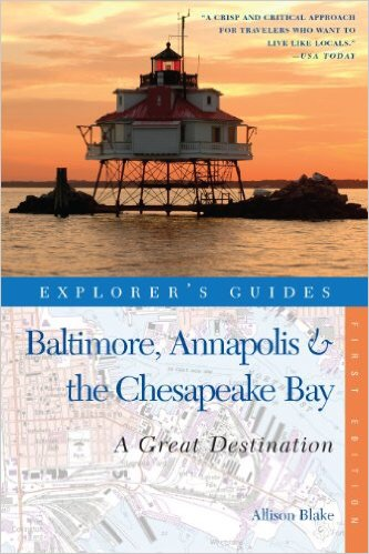 Explorer's Guide Baltimore, Annapolis, and the Chesapeake Bay