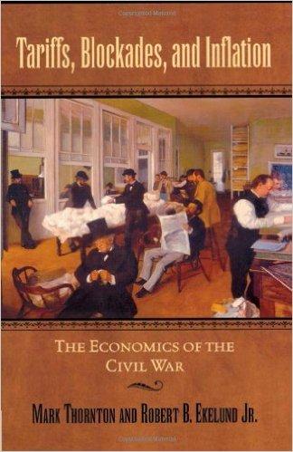 "Tariffs, Blockades, and Inflation: The Economics of the Civil War (The American Crisis Series: Books on the Civil War Era)"""