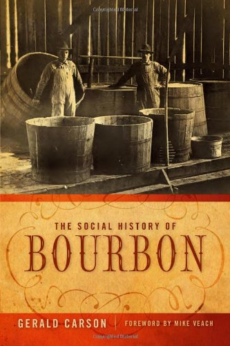 To learn more about bourbon in American history, click the link below for Gerald Carson's book from the University of Kentucky Press.