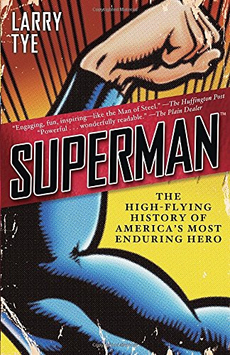 Learn about the backstory and cultural history of Superman from New York Times bestselling author Larry Tye