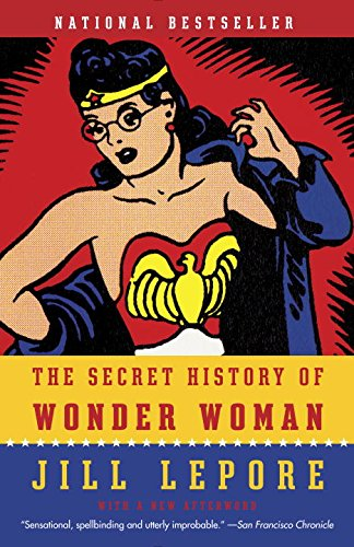 Read about the connection between superheroes and women's rights in Jill Lepore's popular book-click the link below to learn more.