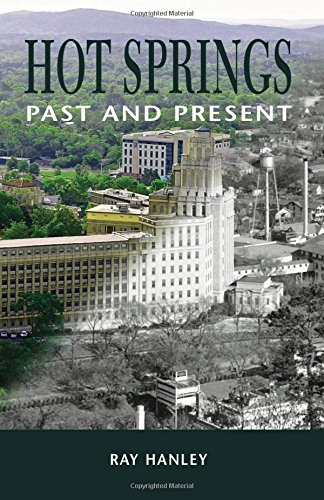 For more information, please click on the link for this book by Ray Hanley, Hot Springs: Past and Present