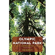 """Olympic National Park: A Natural History,"" book by Tim McNulty (see link below)"