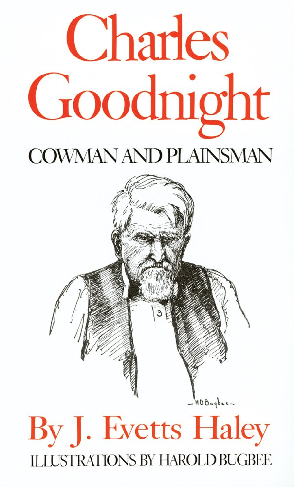 Charles Goodnight: Cowman and Plainsman-click the link below to learn more about this book from the University of Oklahoma Press