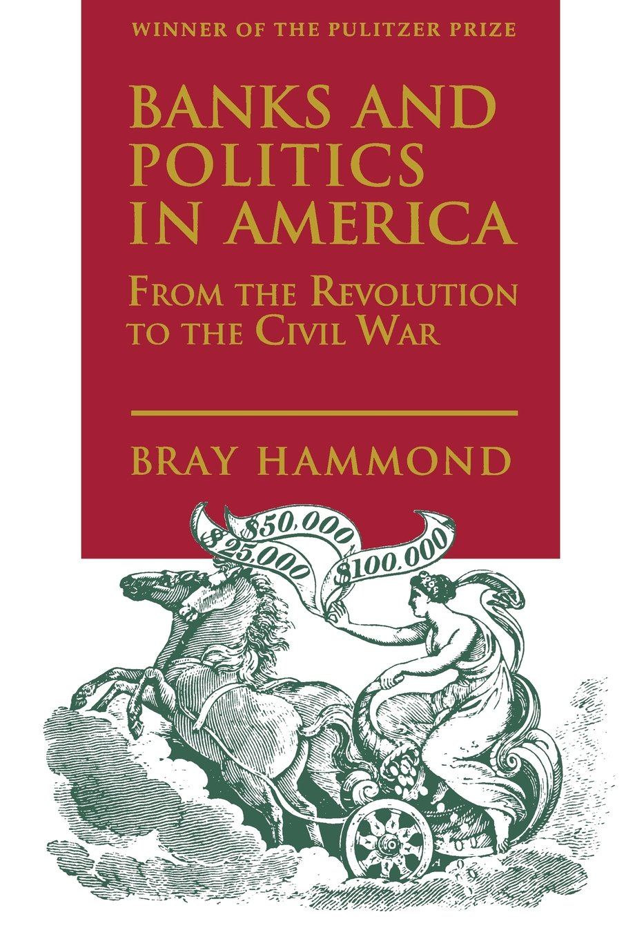 Banks and Politics in America from the Revolution to the Civil War from Princeton University Press