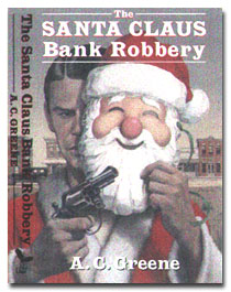 The Santa Claus Bank Robbery from University of North Texas Press