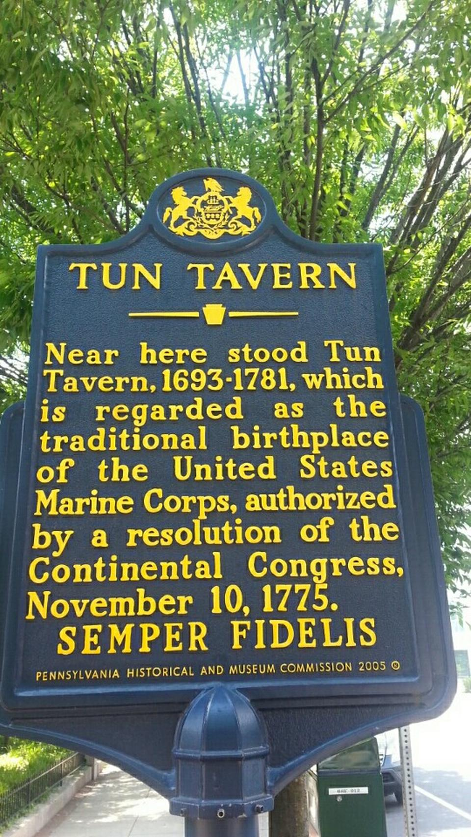This historical marker, placed on 11/11/2005, serves to commemorate Tun Tavern and it's establishment of the United States Marine Corps on November 10, 1775. Marines celebrate this birthday every year with a formal ball. (Google Images)