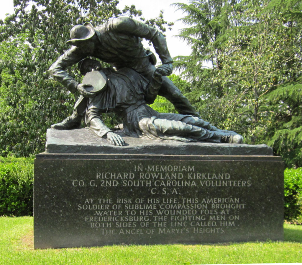 """In memoriam • Richard Rowland Kirkland • Co. G, 2nd South Carolina Volunteers • C.S.A.  At the risk of his life, this American soldier of sublime compassion, brought water to his wounded foes at Fredericksburg."""