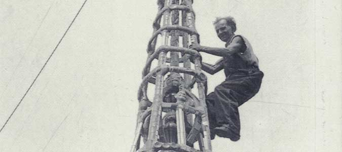 Watts working on his towers (www.wattstowers.us)