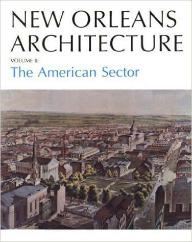 New Orleans Architecture: The American Sector, book