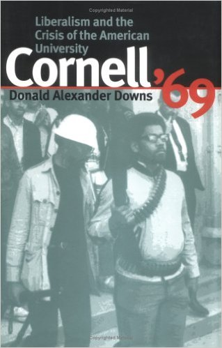 Donald Downs-Cornell '69: Liberalism and the Crisis of the American University. Click the link below for more information about this book.