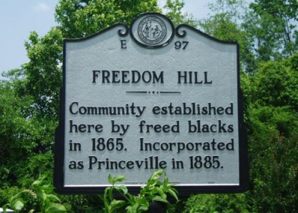The state marker of Princeville that was formally known as Freedom Hill. On the 1880 Federal Census it was called Liberty Hill.