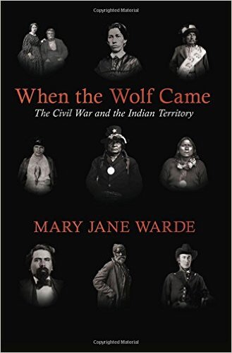 When the Wolf Came: The Civil War and Indian Territory, book
