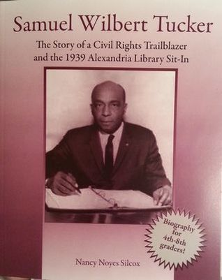 Samuel Wilbert Tucker: The Story of a Civil Rights Trailblazer and the 1939 Alexandria Library Sit-In