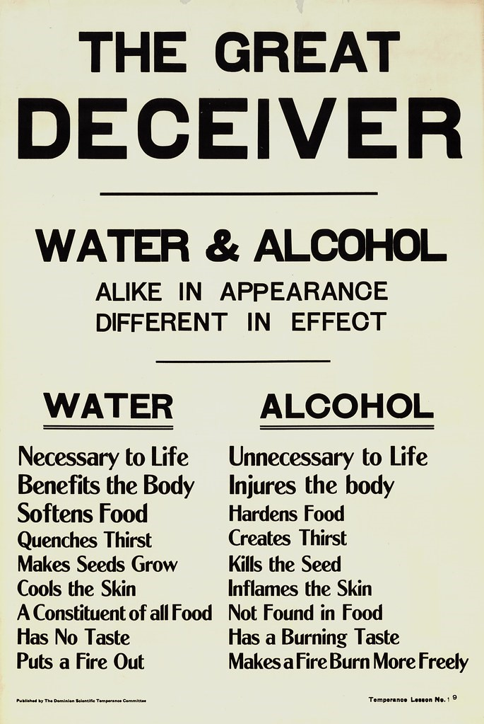 This ad for the temperance movement highlights the negative view of alcohol held by many Americans during the late 19th and early 20th centuries. The focus here is to show the dangerous effects of alcohol to keep people  from drinking.