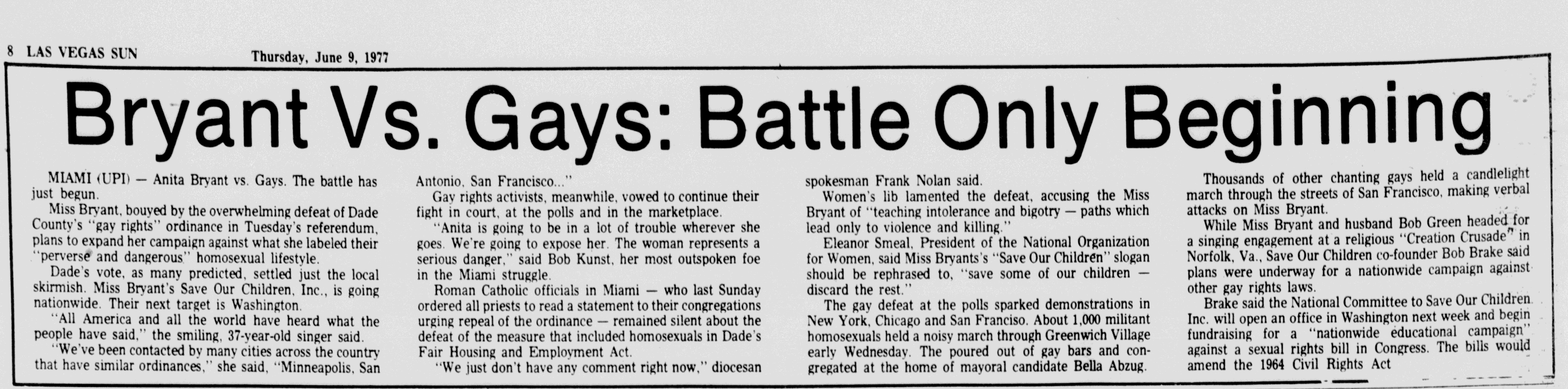 This article in the Las Vegas Sun (June 9, 1977) indicates that Bryant and her supporters believed the Miami law would lead to the repeal of legal protections for homosexuals in other cities.