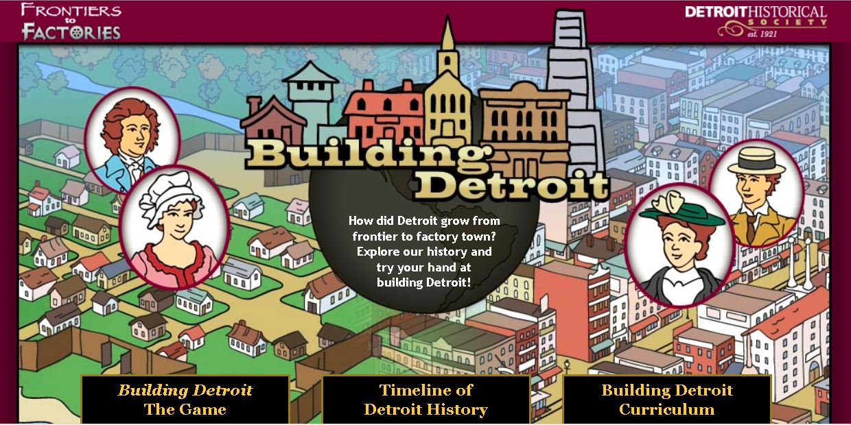"The historical society's ""Building Detroit"" educational online game, with multiple ways to build your own version of Detroit"