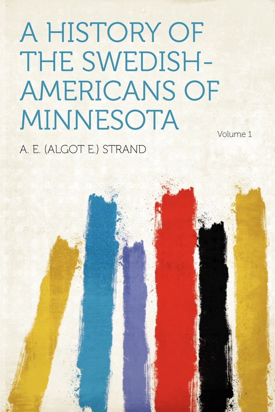 A History of the Swedish-Americans of Minnesota-click the link below to learn more about this book.