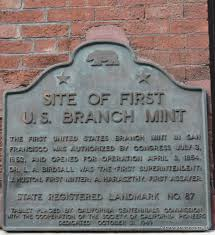 The original mint is no longer there, but the Pacific Heritage Museum sits on the site of the original mint and includes a display on its history.