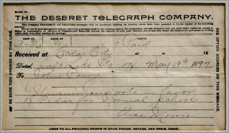 Telegraph to Cedar City authorizing the Branch Normal School there. Credit: Branch Normal School Papers, Southern Utah University Archives