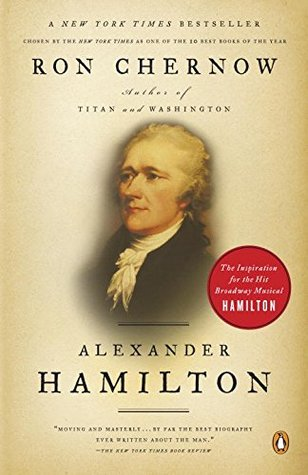 For more on Hamilton, consider Ron Chernow's popular biography. Click the link below for more information.