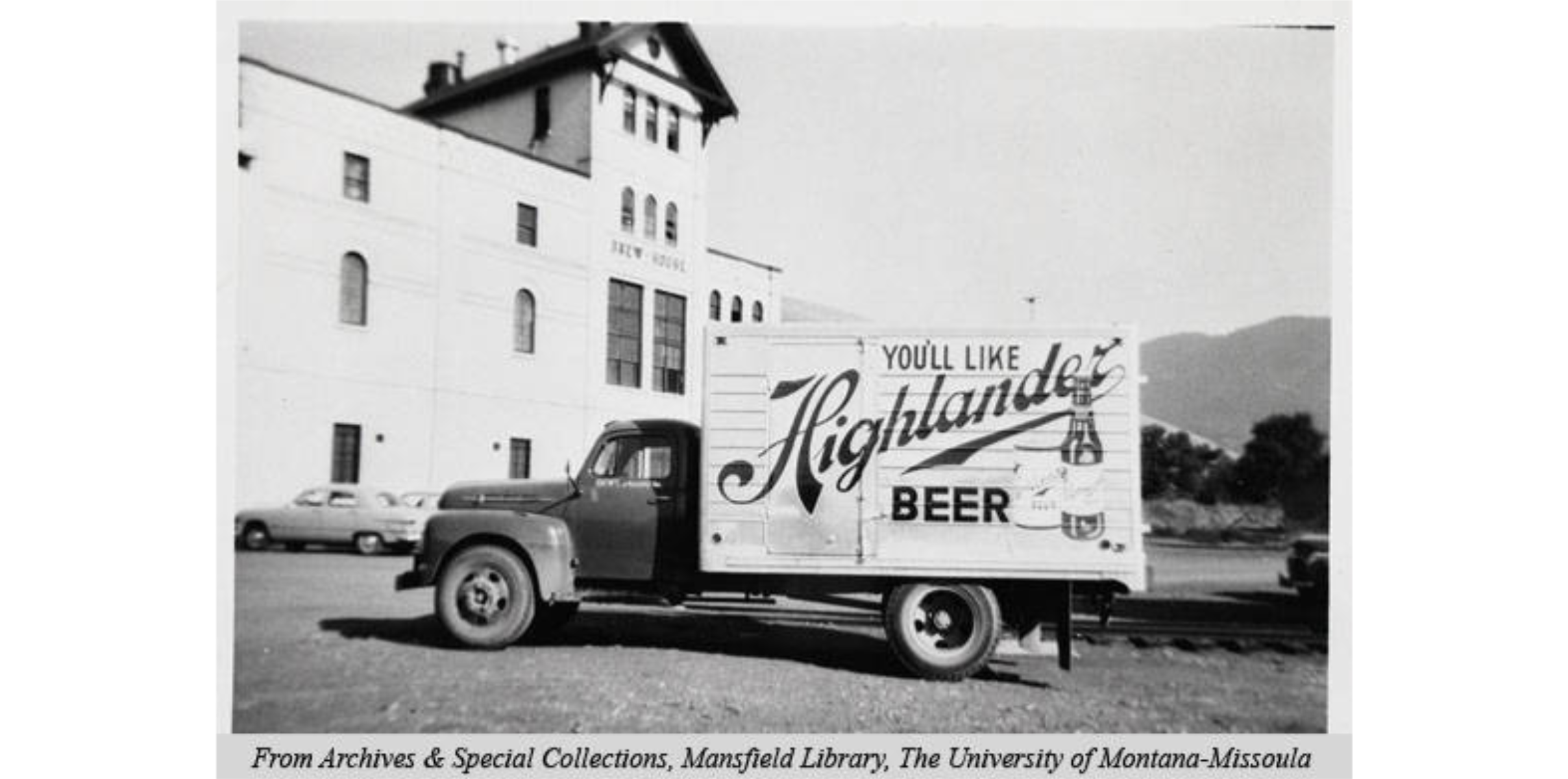 Highlander Beer truck circa 1960 - trucks like this could be spotted around the state, delivering the iconic beer