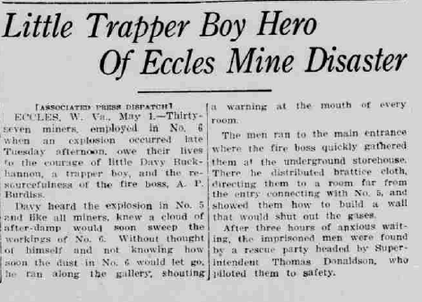 This article from the Arizona Republican, Phoenix, AZ, May 0, 1914, discusses the bravery of a young tapper boy, Davy Buckhannon who warned the No. 6. miners of after-damp when the No. 5 mine exploded.