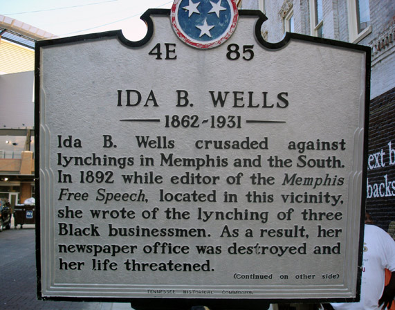 Plaque dedicated to Wells, regarding the location where here paper in Memphis was located and the lynchings took place,
