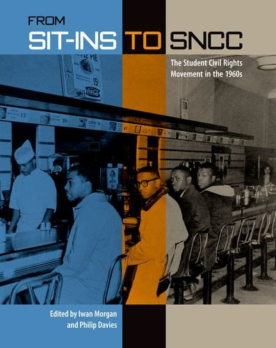 From Sit-ins to SNCC: The Student Civil Rights Movement in the 1960s--Click the link below for more information about this book