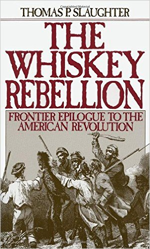 Learn more about the role of the Whiskey Rebellion in early American history with Thomas Slaughter's book from Oxford University Press.