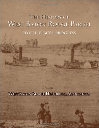 Learn more with this book from the West Baton Rouge Historical Association-click the link below for the book.