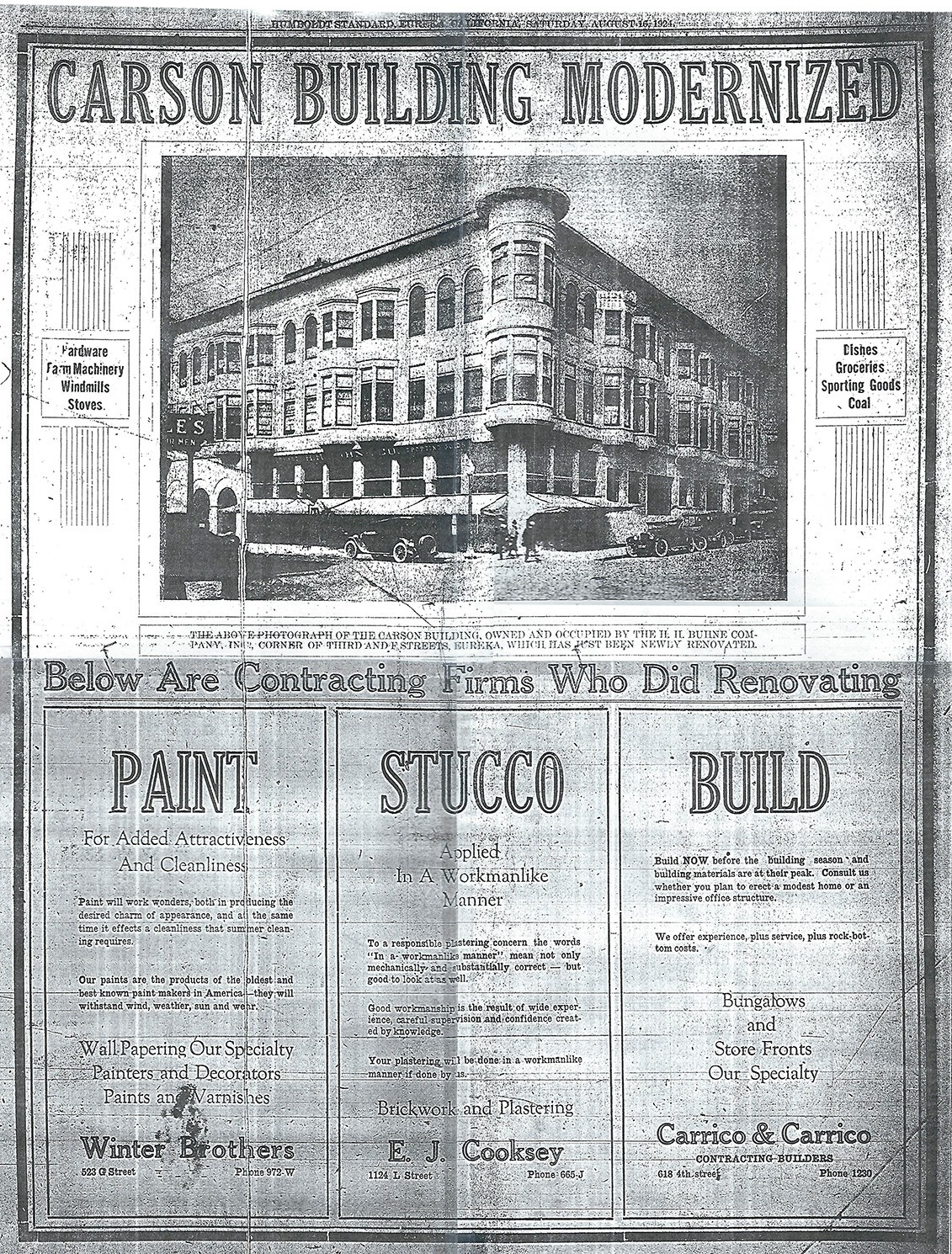 An article which ran in the Humboldt Standard newspaper on June 13, 1924 describes a renovation of the Carson Block Building in which stucco was added to the brick exterior to create the appearance of stone.