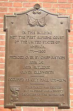 The plaque that adorns Old City Hall identifies the years it served as home to the Supreme Court, its Chief Justices that served here (John Jay, John Rutledge, and Oliver Ellsworth), and the years its was home to city hall.