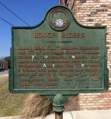 The marker. Roosevelt and 170 Rough Riders arrived in the city on June 1, 1898.
