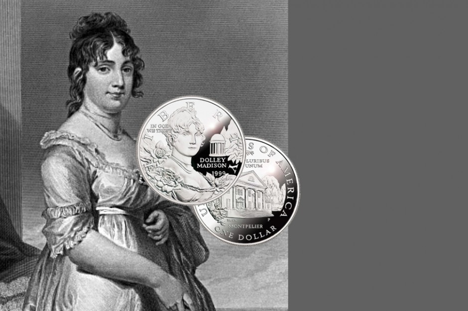 The famous portrait of Dolley Madison that was used to create her coin.  The Madison's estate, Montpelier, is on the reverse side.