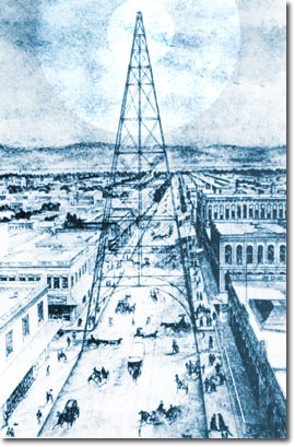 The original electric tower in downtown San Jose, 1881 (image from the City of San Jose)