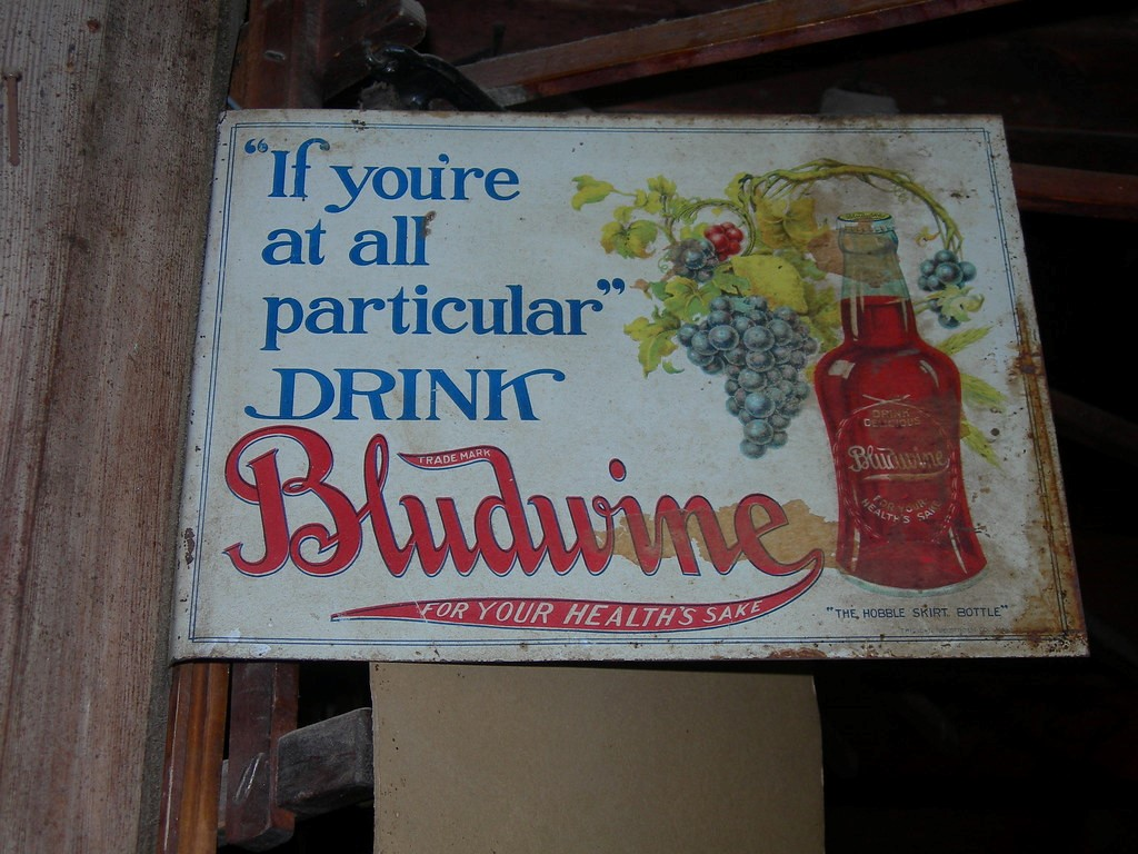 "This is an old Bludwine ad. As you can see their slogan was ""For your health's sake"" which caused many to think of it as a blood tonic"