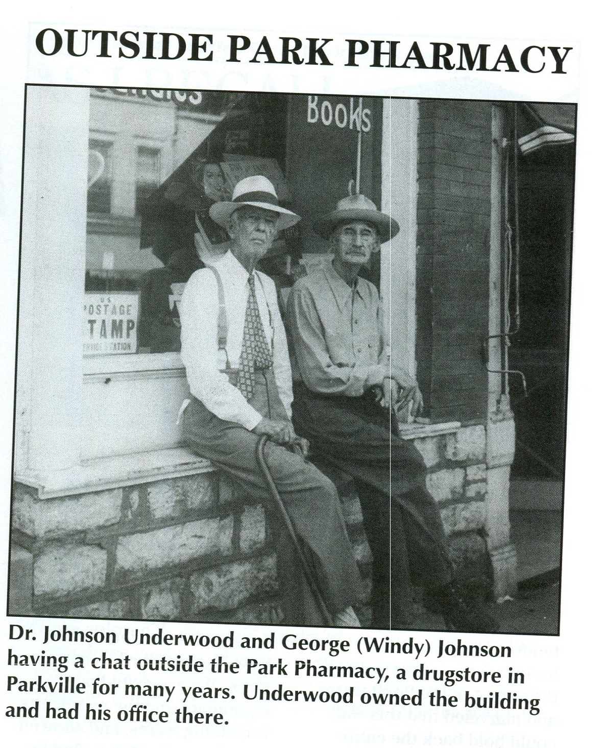 Dr. Johnson Underwood and George (Windy) Johnson having a chat outside the Park Pharmacy, a drugstore in Parkville. Underwood owned the building and had his office here.