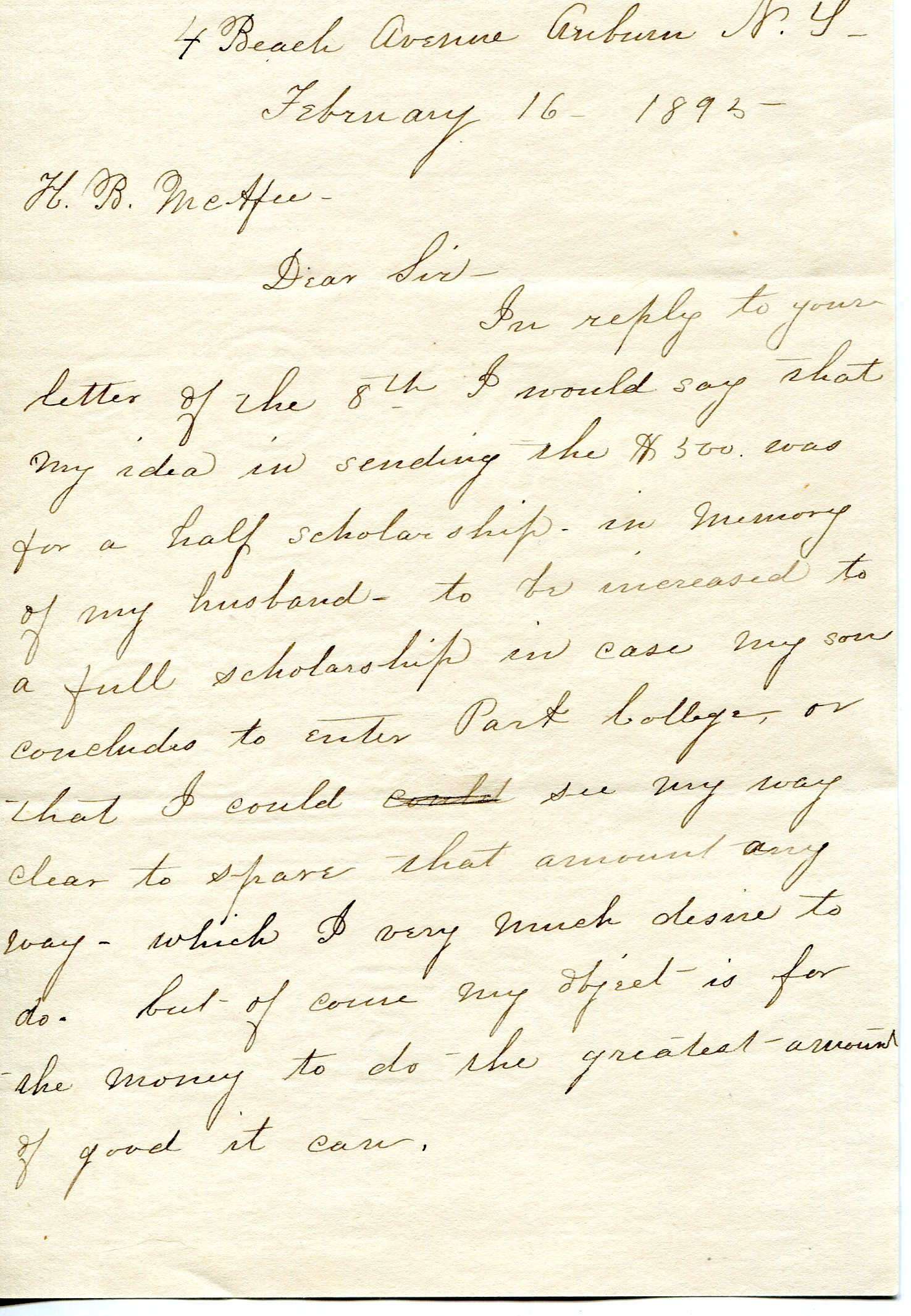 The first page of a letter sent from Helen Westcott to H. B. McAfee stating she will send the five-hundred dollar scholarship to Park and is willing to lift the amount if her son decides to attend the college. February 16, 1895