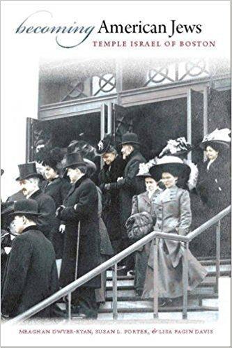 """""""Becoming American Jews: Temple Israel of Boston,"""" by Meghan Dwyer-Ryan (see link below)"""